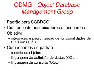 ODMG -  Object Database Management Group