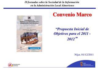 """Convenio Marco """"Propuesta Inicial de Objetivos para el 2011 - 2012 """" Níjar, 01/12/2011"""