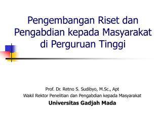 Pengembangan Riset dan Pengabdian kepada Masyarakat di Perguruan Tinggi