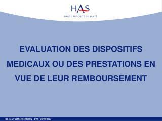 EVALUATION DES DISPOSITIFS MEDICAUX OU DES PRESTATIONS EN VUE DE LEUR REMBOURSEMENT