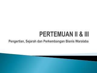 PERTEMUAN II & III