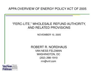 """FERC-LITE,"" WHOLESALE REFUND AUTHORITY, AND RELATED PROVISIONS NOVEMBER 10, 2005"