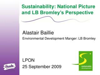 Sustainability: National Picture and LB Bromley�s Perspective