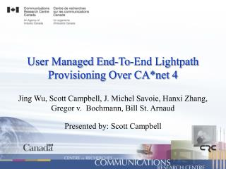User Managed End-To-End Lightpath Provisioning Over CA*net 4