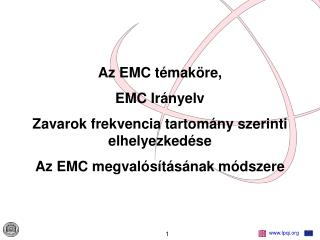 Az EMC t�mak�re, EMC Ir�nyelv Zavarok frekvencia tartom�ny szerinti elhelyezked�se
