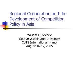 Regional Cooperation and the Development of Competition Policy in Asia
