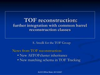 TOF reconstruction:  further integration with common barrel reconstruction classes