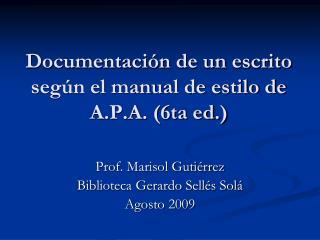 Documentación de un escrito según el manual de estilo de A.P.A. (6ta ed.)