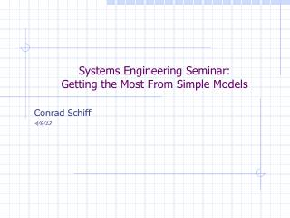 Systems Engineering Seminar:   Getting the Most From Simple Models