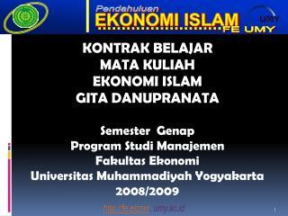KONTRAK BELAJAR MATA KULIAH EKONOMI ISLAM GITA DANUPRANATA Semester  Genap Program Studi Manajemen