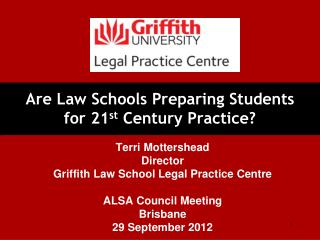Are Law Schools Preparing Students  for 21 st  Century Practice?