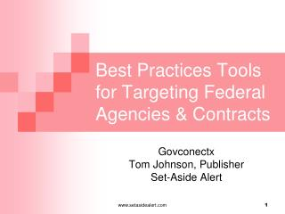 Best Practices Tools for Targeting Federal Agencies & Contracts