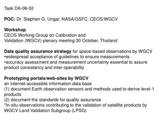 Task DA-06-02 POC:  Dr. Stephen G. Ungar, NASA/GSFC, CEOS/WGCV Workshop