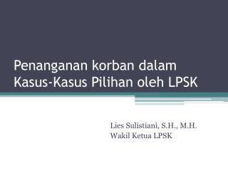 Penanganan korban dalam  Kasus-Kasus Pilihan oleh LPSK