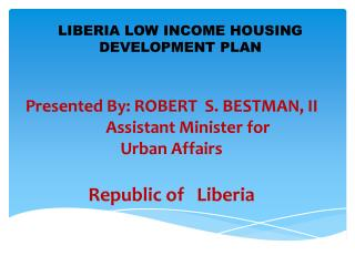 LIBERIA LOW INCOME HOUSING  DEVELOPMENT PLAN