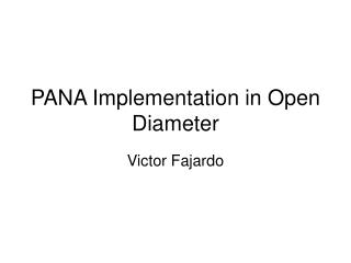 PANA Implementation in Open Diameter