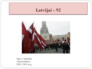 Latvijai - 92