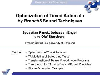 Outline:	  Optimization of Timed Systems  TA-Modeling of Scheduling Tasks