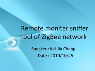 Remote moniter sniffer tool of ZigBee network