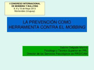 LA PREVENCIÓN COMO HERRAMIENTA CONTRA EL  MOBBING