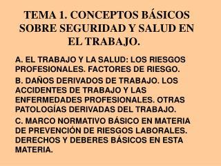 TEMA 1. CONCEPTOS BÁSICOS SOBRE SEGURIDAD Y SALUD EN EL TRABAJO.