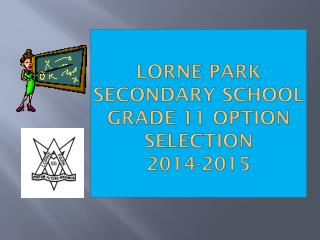 Lorne  Park Secondary School Grade 11 Option Selection 2014-2015