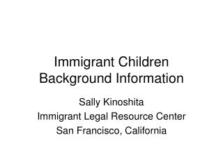 Immigrant Children Background Information