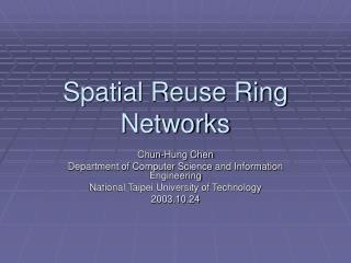 Spatial Reuse Ring Networks