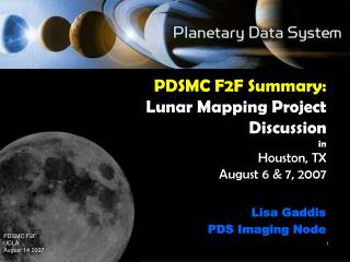 PDSMC F2F Summary: Lunar Mapping Project Discussion in Houston, TX  August 6 & 7, 2007