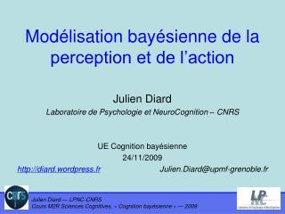 Modélisation bayésienne de la perception et de l'action