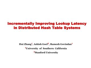 Incrementally Improving Lookup Latency in Distributed Hash Table Systems