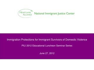 Immigration Protections for Immigrant Survivors of Domestic Violence