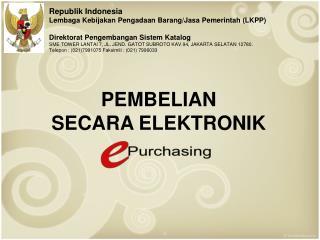Republik Indonesia Lembaga Kebijakan Pengadaan Barang/Jasa Pemerintah (LKPP)