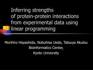 Morihiro Hayashida, Nobuhisa Ueda, Tatsuya Akutsu Bioinformatics Center, Kyoto University