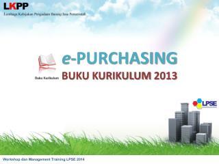 e -PURCHASING  BUKU KURIKULUM 2013