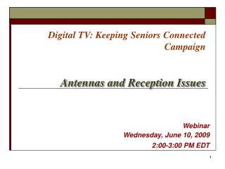 Digital TV: Keeping Seniors Connected Campaign Antennas and Reception Issues