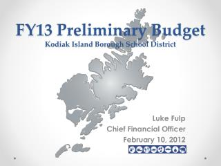FY13  Preliminary Budget Kodiak Island Borough School District
