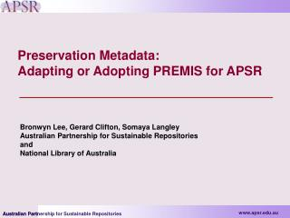 Preservation Metadata:  Adapting or Adopting PREMIS for APSR