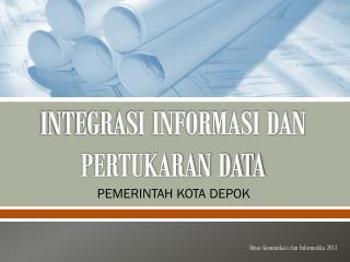 INTEGRASI INFORMASI DAN PERTUKARAN DATA