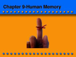 Chapter 9-Human Memory