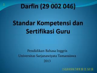 Darfin (29 002 046) Standar  Kompetensi dan Sertifikasi Guru