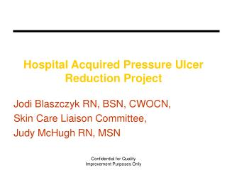 Hospital Acquired Pressure Ulcer Reduction Project
