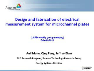 Anil Mane, Qing Peng, Jeffrey Elam  ALD  Research Program, Process Technology Research Group