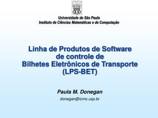 Linha de Produtos de Software de controle de  Bilhetes Eletrônicos de Transporte (LPS-BET)