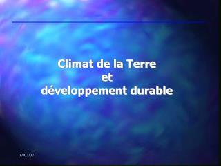 Climat de la Terre  et  développement durable