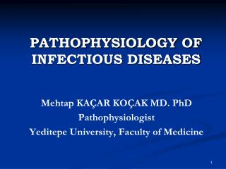 PATHOPHYSIOLOGY OF INFECTIOUS DISEASES