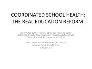 COORDINATED SCHOOL HEALTH:  THE REAL EDUCATION REFORM