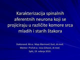 Doktorand: Mr.sc. Maja Marinović Guić , drd. Mentor: Prof.dr.sc. Ivica Grković , drd.