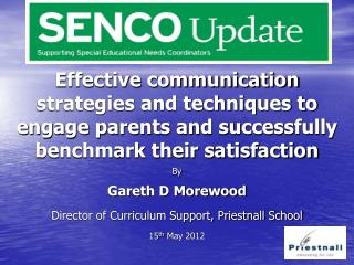 By Gareth D Morewood Director of Curriculum Support, Priestnall School 15 th  May 2012