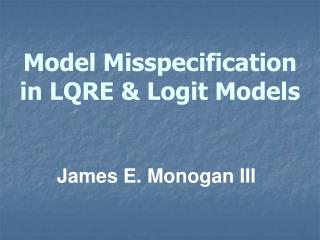 Model Misspecification in LQRE & Logit Models